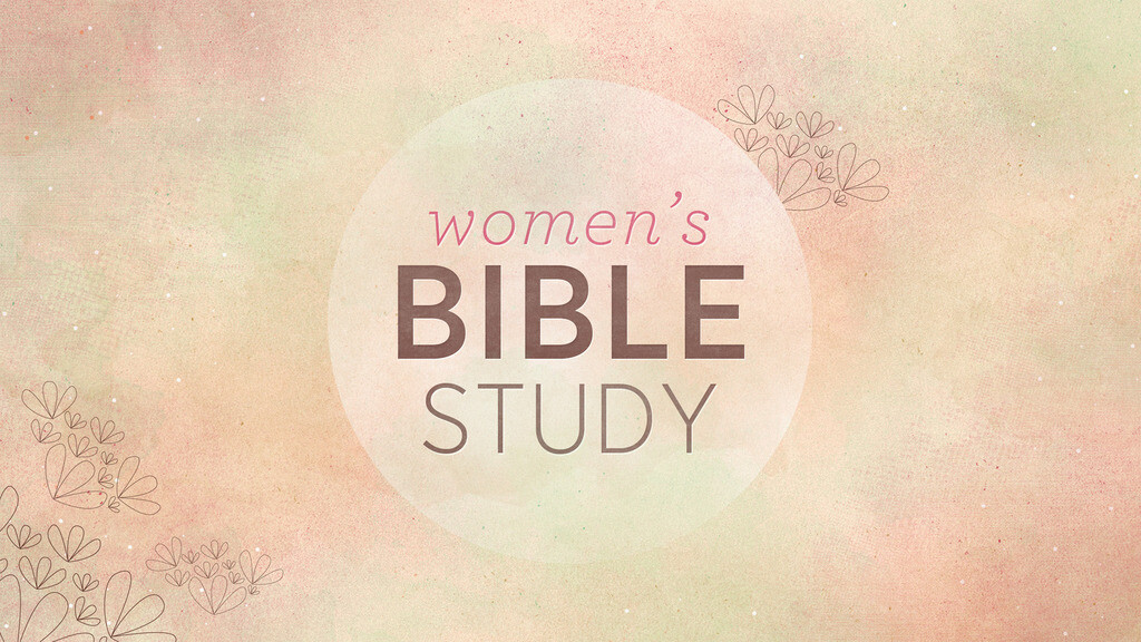 Women's Bible Study - FRIDAY Mornings (EARLY)